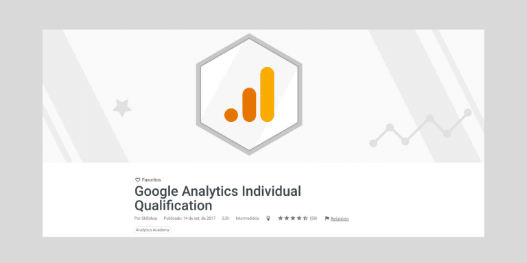 Google Analytics Individual Qualification - Cursos de marketing digital para alavancar sua carreira